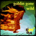 gipsytrip - goblin gone wild