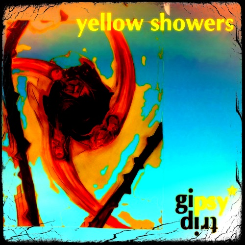 gipsytrip – yellow showers