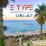 E-TYPE – Chillout – Love & Hugs from Greece – Tripomatic Fairytails Part 6
